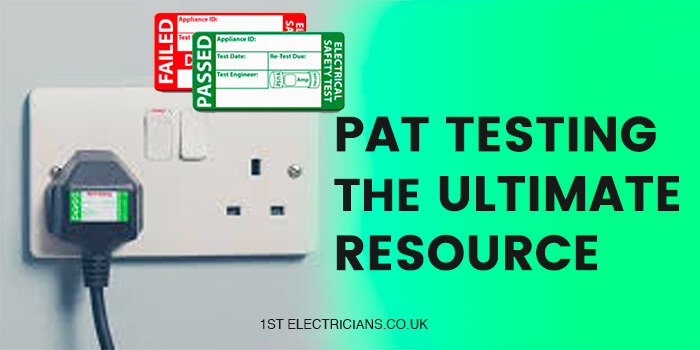 PAT testing the ultimate guide - 1st electrician