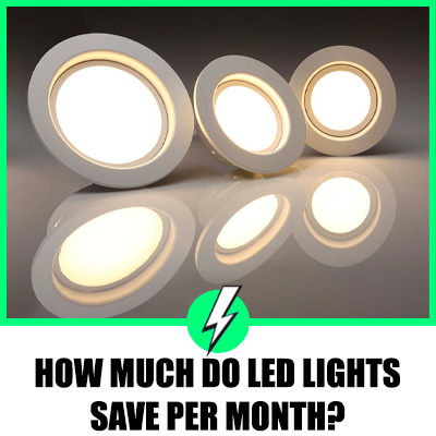 How Much Do LED Lights Save Per Month